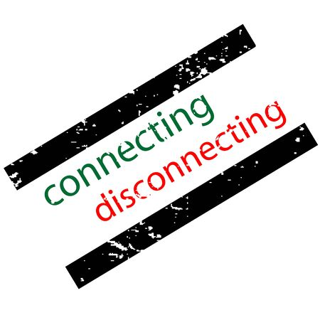 disconnecting: connecting disconnecting concept, stamp