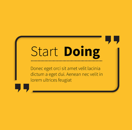 Phrase start doing in isolation quotes. Text poster, message typography, motivation wisdom, saying and note, quotation and inspire, motivational philosophy illustration