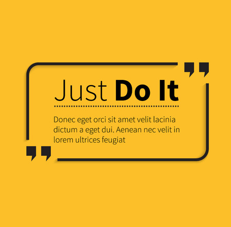 words of wisdom: Quote bubble, quote marks, quotation marks, quote box, get a quote. Phrase just do it in quotes on yellow. Text poster, motivation wisdom saying and note quotation and inspire, motivational philosophy
