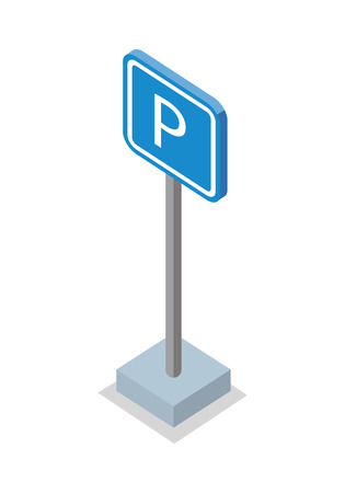 urban area: Parking place road sign vector illustration in isometric projection. Square blue sign with letter P picture for traffic concepts, application icons, infographics design. Isolated on white. Illustration