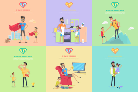 help: Set of fatherhood theme conceptual vector banners. Flat design. Smiling man playing in superhero, cooking on kitchen, climbing in mountains, resting at home, have fun with his son or daughter.