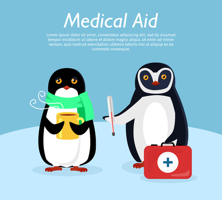 colds: Medical aid conceptual banner. Sick penguin in scarf with cup of hot drink in wings and penguin doctor with thermometer and first aid kit flat vector illustration. For children s hospital web page
