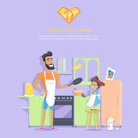 My dad is my best friend vector banner. Flat design. Man prepares pancakes with her daughter in the kitchen. Cooking with child at home. Father day celebrating. Family values and relationships. Illustration