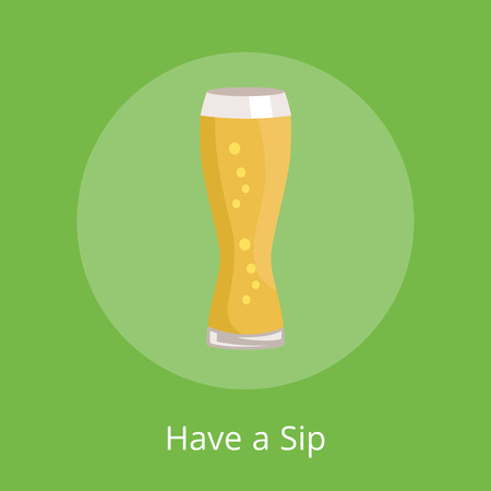 Have a sip text under weizen glass icon isolated on green vector illustration. Glassware of light alcoholic drink with bubbles, oktoberfest