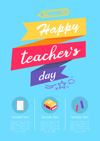 Happy teachers day colorful promotional banner, title written in ribbons, three columns with sample text amd icons vector illustration on light-blue