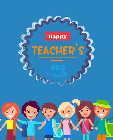 Happy Teacher s Day postcard with text surrounded by fancy round frame. Children on vector illustration stand smiling under text on blue background Illustration