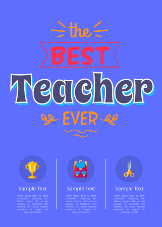 Best teacher ever poster with icons of golden cup, purple backpack and scissors in round buttons with place for text vector illustrations on blue