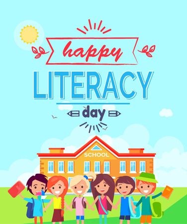 Happy literacy day promotional poster representing smiling kids happy to be back to school, decorated title, yard and schoolhouse vector illustration