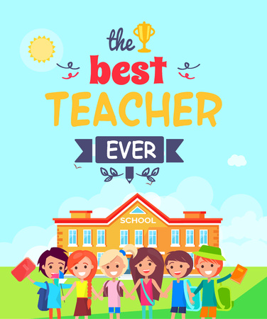 Best teacher ever multicolored postcard. Vector illustration contains colorful text with doodles. Under inscription children stand in front of school