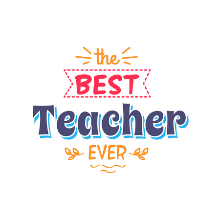 Best teacher ever inscription with doodles and sketches of branches vector illustration isolated on white background, colorful greeting