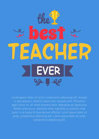 Best teacher ever, picture with decorative title and filling form for writing own text below, vector illustration isolated on blue background