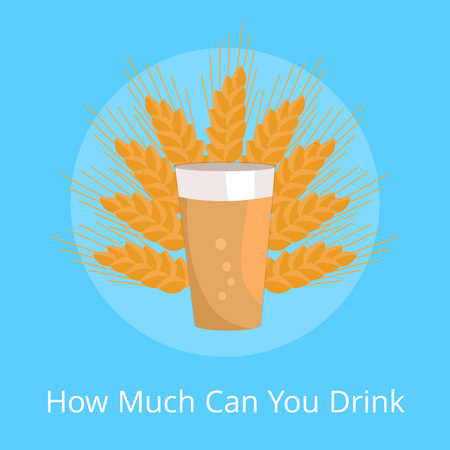 How much can you drink poster with pint of dark beer in transparent glass vector on background. of ears of wheat Light alcohol drink with bubbles