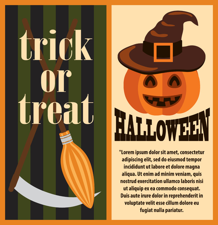 Trick or Treat Halloween holiday postcard with broom and scythe with pumpkin dressed in brown hat. Vector illustration with scary postcard
