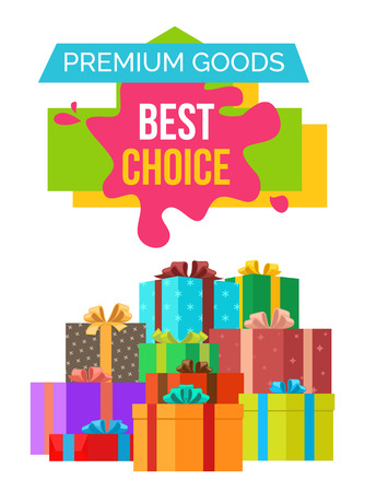Premium goods best choice poster with discount value on colorful sticker on white. Vector illustration decorated with festive gift boxes and presents Illustration