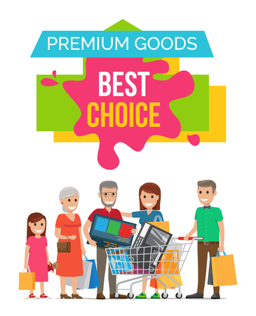 Premium goods best choice, title in blot and image of girl with bag and toy, granny, grandpa with object, mom and father by cart vector illustration