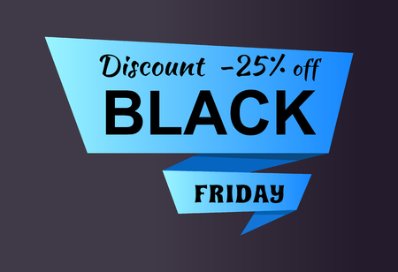 Discount -25 off Black Friday ad label on blue ribbon isolated on black, business promotional label of night sale event, shopping concept vector