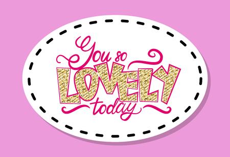 You so Lovely Today graffiti illustration. Illustration