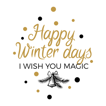 Happy Winter Days. I wish you magic lettering sign on advertising poster on white background with black and gold dots and jingle bell. Isolated vector illustration of sale signboard winter discount