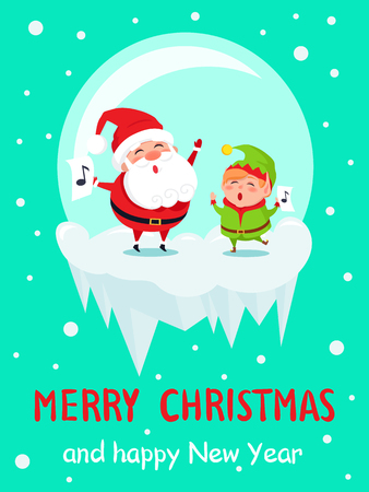 Merry Christmas Happy New Year poster Santa and Elf in glass ball merrily sing carol songs with note sign on paper vector illustration on snowy backdrop.