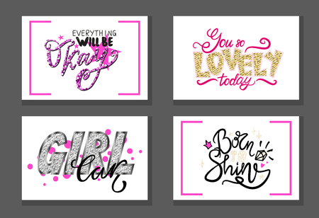 Everything will be okey, you are lovely today, girl car born to shine set of graffiti girlish inscriptions in frames vector text isolated on white