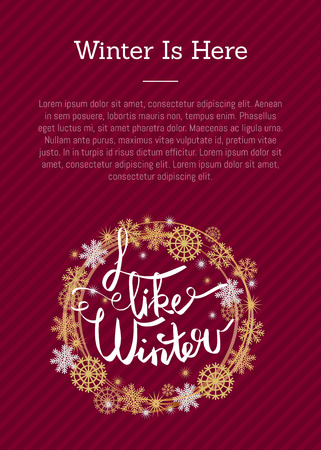 I like winter here poster with place for text, decorated by frame made of silver and golden snowflakes and snowballs on burgundy background