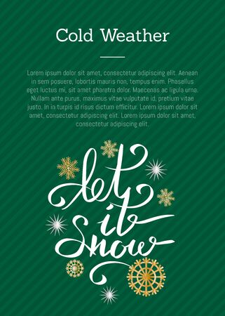 Cold Weather Let it Snow Inscription on Green pattern. Illustration