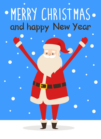 Merry Christmas and Happy New Year poster with Santa Claus raised going to greet everyone vector illustration cartoon character on snowy backdrop