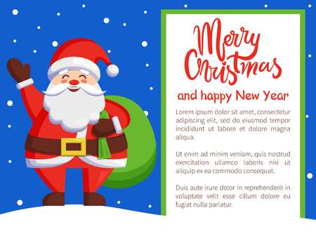 Merry Christmas Happy New Year poster with text. Santa Claus and bag with gifts on snowy background. Vector St. Nicholas holding huge green sack