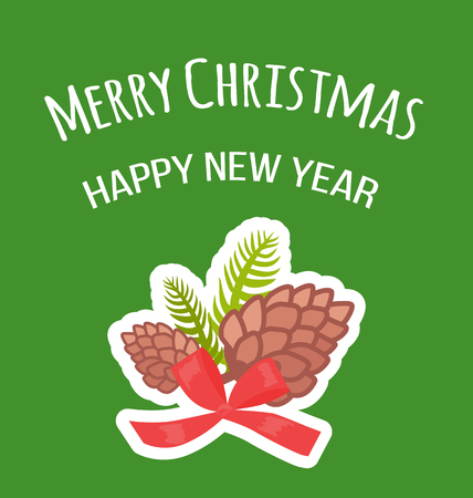 Merry Christmas and Happy New Year postcard with pine cones decorated with red bow vector. Imagens - 93276331