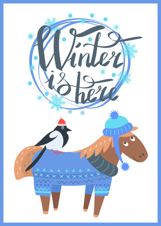 Winter is here poster representing horse wearing sweater and hat and bullfinch sitting on its back vector illustration isolated on white background.