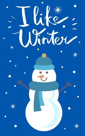 I like winter, poster with snowman wearing blue hat and knitted scarf, snowflakes and headline, winter character with carrot nose vector illustration