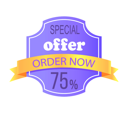 Special Offer Order Now 75 Off Price Label Info Ilustração