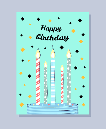 Happy Birthday postcard with cake and candles. Bright card with wishes for birthday,lighted candles and small confetti cartoon vector illustration.