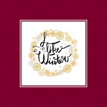 I like winter poster in decorative frame made of silver and golden snowflakes snowballs of gold in x-mas border isolated on burgundy background vector