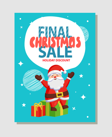 Final Christmas sale holiday discount poster with Santa Claus sitting on gift boxes, greeting everyone with Xmas eve vector illustration advertisement