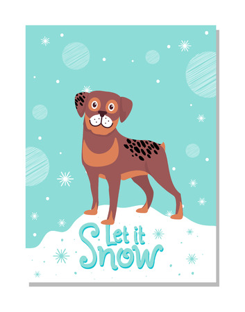 Let It Snow poster with rottweiler on snowdrift. Adorable loyal dog vector illustration as symbol of 2018 year according to Chinese calendar.