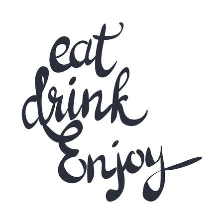 Eat drink enjoy black hand written phrase by brush pen on white. Isolated caligraphic words inspiring to visit cafe and celebrate New Year. Vector illustration of lettering in cartoon style. Ilustração