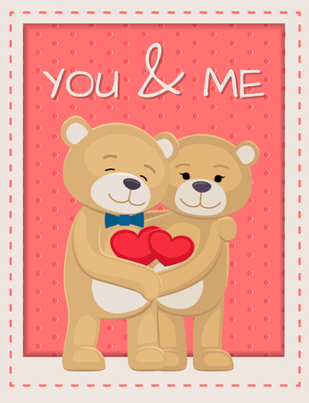 You and me poster with bears lovers holding hearts in hands, male and female teddy embrace each other, vector illustration of happy couple isolated