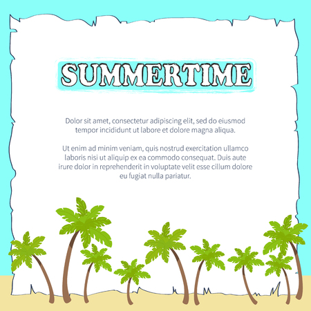 Summertime poster on sheet of paper with place for text in photo frame on blue background with palms vector illustration