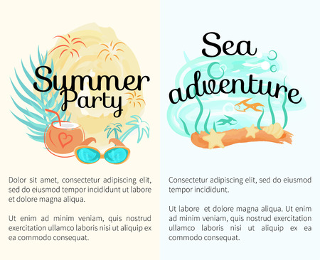 Summer party and sea adventure posters with cocktail in coconut, stylish sunglasses, palm leaves, green seaweed and small fishes vector illustrations.