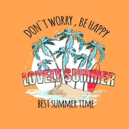 Lovely summer, dont worry be happy, best time signs on bright poster with tall palms on small sandy island and glossy surfboard vector illustration.