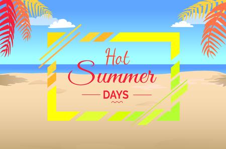 Calurosos días de verano en la ilustración de playa tropical. Cartel plano colorido de vector de isla aislada con arena y hojas de palma cerca del océano azul