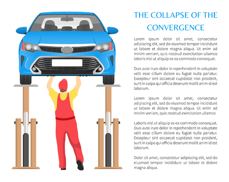 Collapse of convergence poster with auto mechanic standing under lifted car and fixing problem, text sample banner headlines, vector illustration Illustration