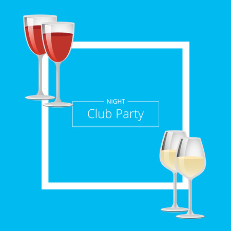 Night club party poster with square frame, red and white wine or champagne in glasses with long stem, vector illustration invitation isolated on blue