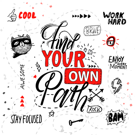 Find your own path poster advice for people, stay focused enjoy every moment, work hard, motivational banner with hand drawn icons vector illustration Illustration
