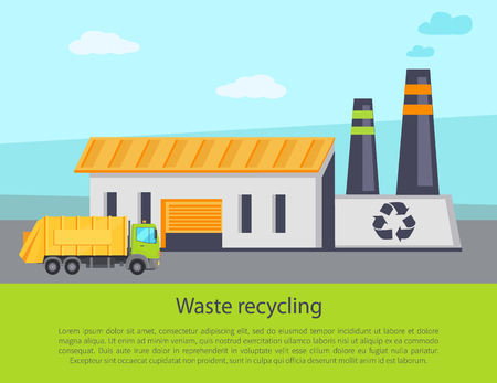 Waste recycling poster text sample and headline, facility building, lorry transporting garbage to factory, ecco problems solving vector illustration