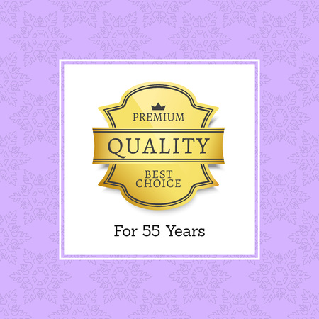 55 Years Premium Quality Approval Golden Label