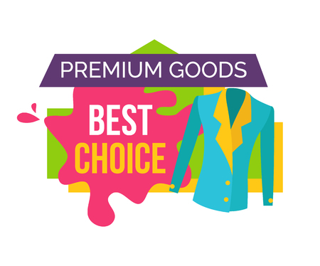 Premium goods best choice promo emblem with jacket. Exclusive clothes for low price. Big reduce cost on luxurious products isolated vector illustration