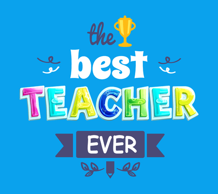 The best teacher ever postcard for teaching staff. Professional holiday poster with cartoon font, caption on drawn ribbon, twirl and award cup decor.