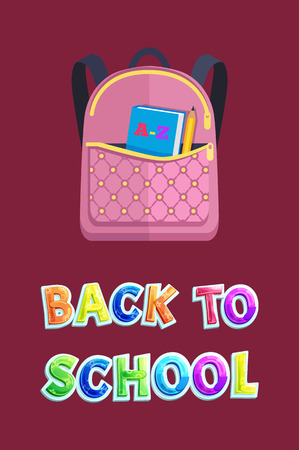 Back to school bag poster with text. Schoolbag and book in hard cover with pencil. Alphabet textbook in rucksack of child studying isolated on vector Illustration